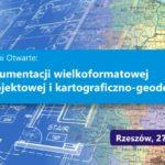 ZAPROSZENIE – Rzeszów – Dni Otwarte dla branży projektowej i kartograficzno-geodezyjnej